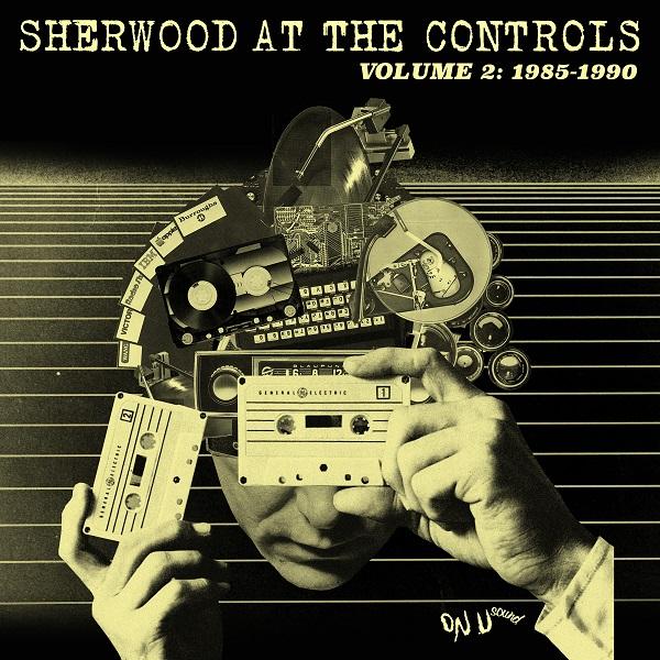 エイドリアン・シャーウッドのアーカイブ集、待望の第2弾『Sherwood At The Controls Volume 2: 1985 – 1990』発売決定!