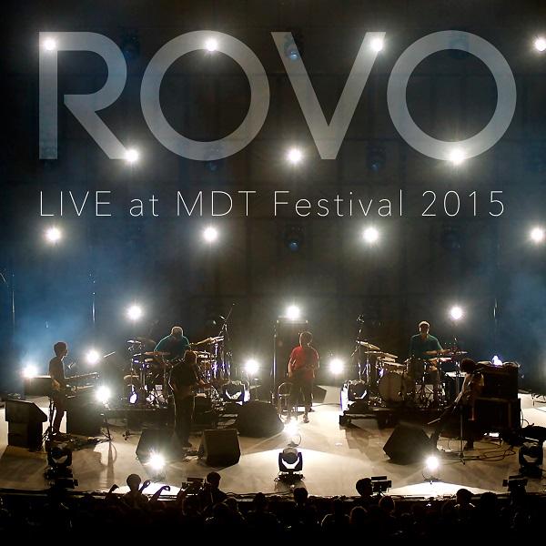 ROVO、2015年〈MDTフェスティヴァル〉ライヴ音源フリーDL配信を実施