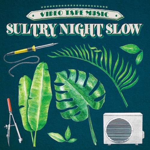 VIDEOTAPEMUSIC「Sultry Night Slow」MV公開