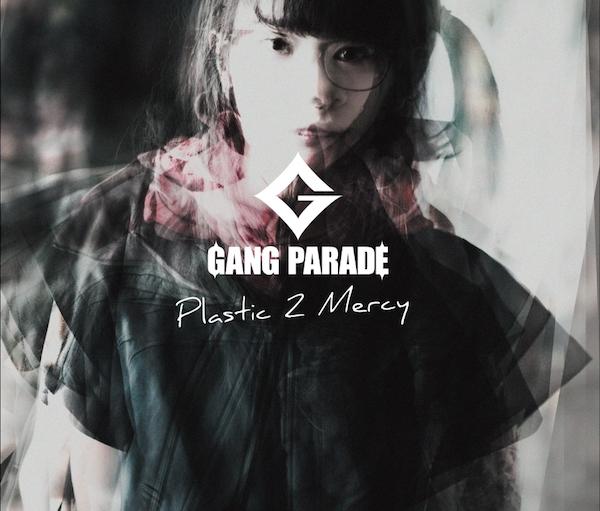 GANG PARADE『Plastic 2 Mercy』JK写公開&カップリング曲をフリー配信