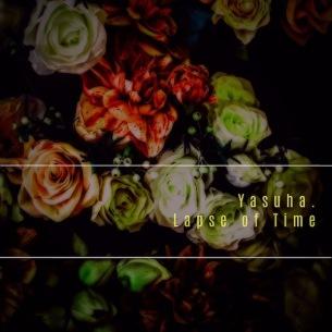 新世代マルチスタイルプロデューサーYasuha.新EP「Lapes of Time」発売