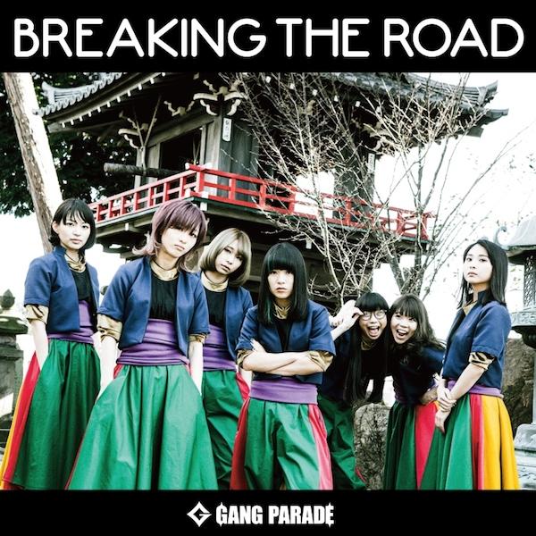 GANG PARADE、『BREAKING THE ROAD』ジャケ写&新アー写真公開