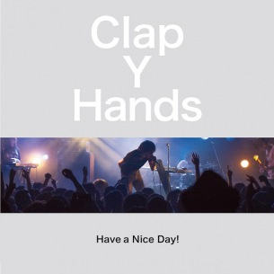 Have a Nice Day! 「Clap Your Hands」をspotifyで公開