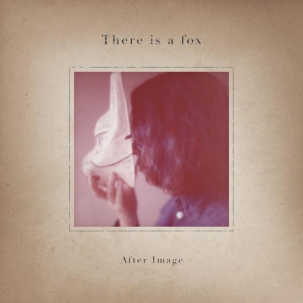 京都在住のギタリスト 牧野博高のプロジェクトThere is a fox、アルバム『After Image』3/11リリース