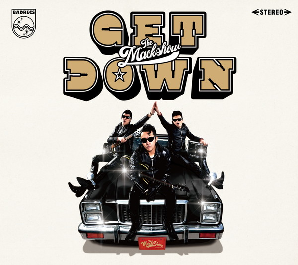 THE MACKSHOW、第3期の幕を開ける2年半振りオリジナル・フルアルバム 『GET DOWN THE MACKSHOW』4/11発売