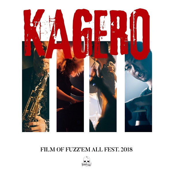 KAGERO ライヴ映像作品『FILM OF FUZZ'EM ALL FEST.2018』発売