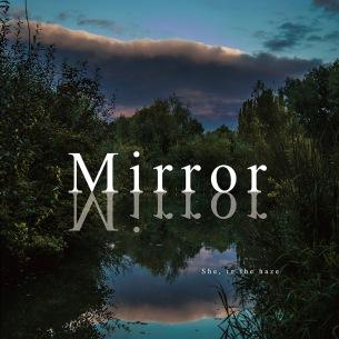 She, in the haze、12月5日(水)にニュー・シングル『Mirror』をリリース