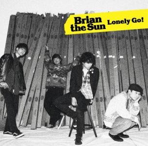 Brian the Sun、新曲「Lonely Go!」を4thシングルとして発売決定、全国ツアーも開催