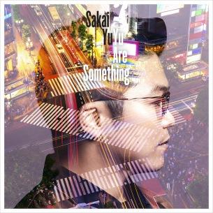 さかいゆう、5thオリジナル・アルバム『Yu Are Something』1月23日リリース、サイプレス上野とロベルト吉野とのツーマン・ライヴも決定
