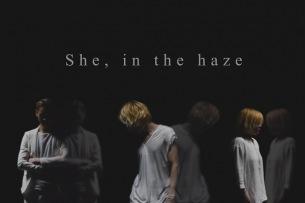 She, in the haze、約2年半ぶりミニアルバム発売決定 最新曲を先行公開