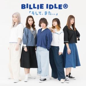 BILLIE IDLE、ニュー・シングル「そして、また、、」MV公開