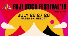 〈FUJI ROCK FESTIVAL'19〉出演アーティスト第1弾発表、チケット第1次先行販売開始