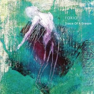 rakia、2ndアルバム『Trace Of A Dream』リリース、OTOTOYでハイレゾ先行配信開始