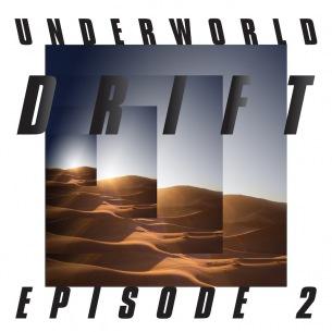 Underworldの新プロジェクト『Drift』シリーズ、エピソード2が完結