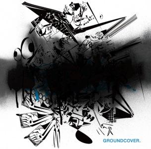 GROUNDCOVER. 9年ぶりのフルアルバムにTHA BLUE HERB O.N.O参加