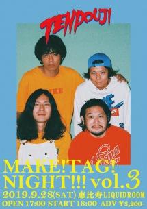 TENDOUJI自主企画「MAKE!TAG!NIGHT!!!」9/28恵比寿LIQUIDROOMにてvol.3開催決定