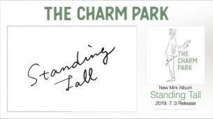 THE CHARM PARK、7/3発売new mini AL『Standing Tall』全曲試聴トレーラー公開