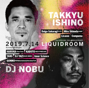 〈LIQUIDROOM 15th ANNIVERSARY〉TAKKYU ISHINO / DJ NOBU公演の最終ラインナップ発表