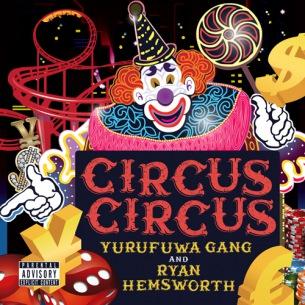 ゆるふわギャング & Ryan Hemsworth『CIRCUS CIRCUS』LPリリース