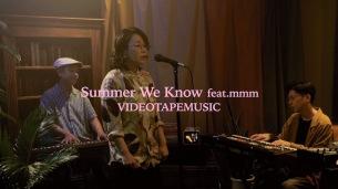 VIDEOTAPEMUSIC、初の歌モノアルバムよりmmmをゲストボーカルに迎えた「Summer We Know」のMV公開