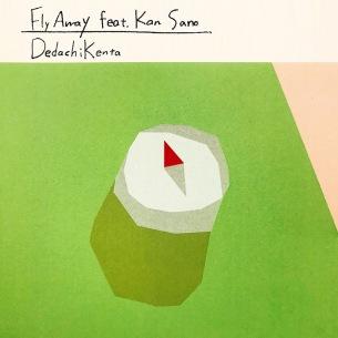 DedachiKentaがKan Sanoを迎えた新曲「Fly Away」2ver.を本日7/24デジタルリリース