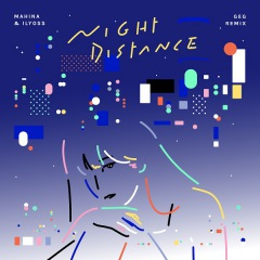 mahina & ILYOSS 「Night Distance」を変態紳士クラブGeGがremix