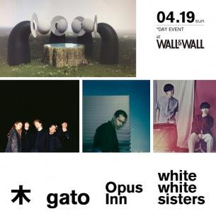 木、gato、Opus Inn、white white sisters出演イベントが〈WALL&WALL〉にて開催
