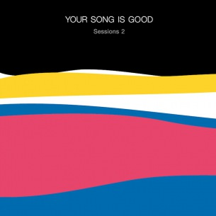 YOUR SONG IS GOOD、全10曲1発録音『Sessions 2』リリース決定
