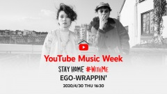 YouTube Music Week STAY HOME #WITHME にEGO-WRAPPIN'参加決定
