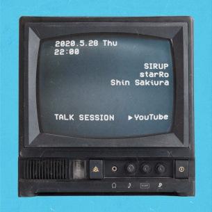 SIRUP、新曲リリース記念にstarRoとShin Sakiuraを迎えトーク・セッション生配信