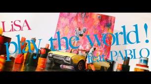 """LiSA、10/14リリースの最新ALからリード曲""""play the world! feat.PABLO""""配信& MV公開"""