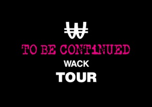 WACK TOUR2021〈TO BE CONTiNUED WACK TOUR〉開催決定